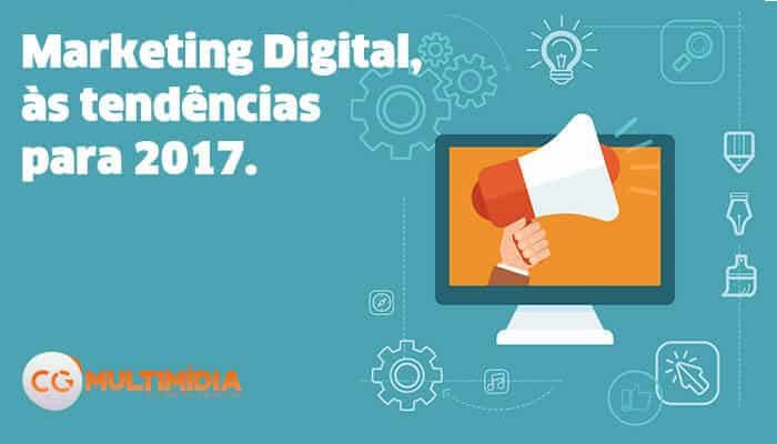 Marketing Digital, as tendências para 2017