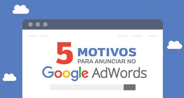5 motivos para você começar a anunciar no Google AdWords Veja porque investir nas campanhas de links patrocinados