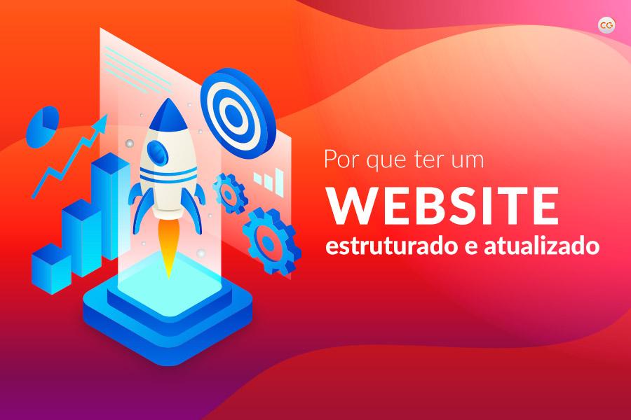 Por que ter um site bem estruturado e atualizado?